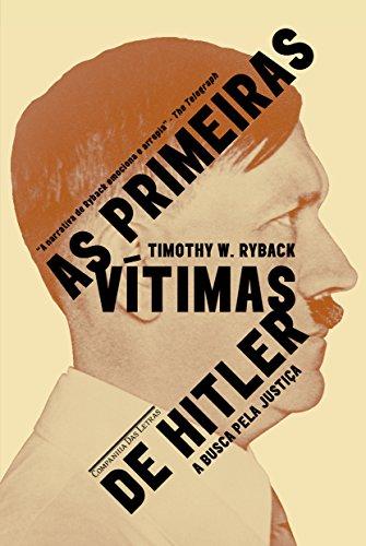 As Primeiras Vítimas de Hitler. A Busca por Justiça, livro de Timothy W. Ryback