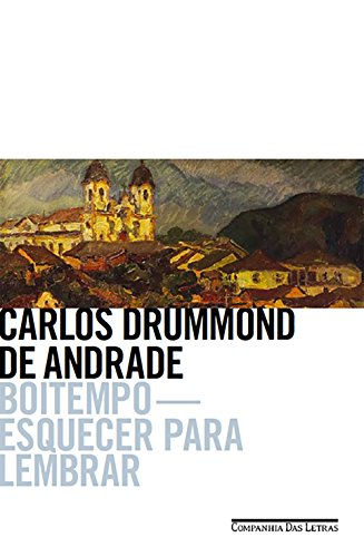 Boitempo - Esquecer Para Lembrar, livro de Carlos Drummond de Andrade