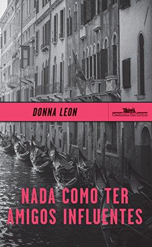 Nada Como Ter Amigos Influentes, livro de Donna Leon