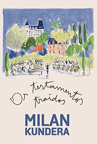 Os Testamentos Traídos. Ensaios, livro de Milan Kundera