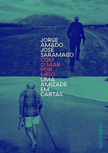 Com o Mar por Meio. Uma Amizade em Cartas, livro de Jorge Amado, José Saramago