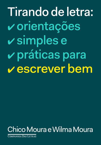 Tirando de Letra. Orientações Simples e Práticas Para Escrever Bem, livro de Chico Moura, Wilma Moura