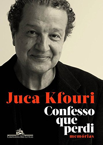 Confesso que Perdi. Memórias, livro de Juca Kfouri