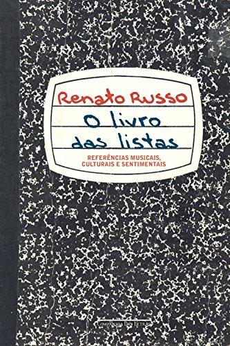 O Livro das Listas - Referências Musicais, Culturais e Sentimentais, livro de Renato Russo