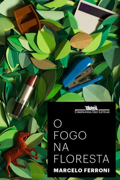 O Fogo na Floresta, livro de Marcelo Ferroni