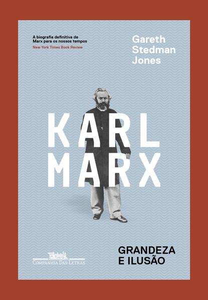 Karl Marx. Grandeza e ilusão, livro de Gareth Stedman Jones