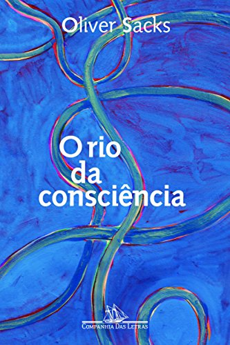 O Rio da Consciência, livro de Oliver Sacks