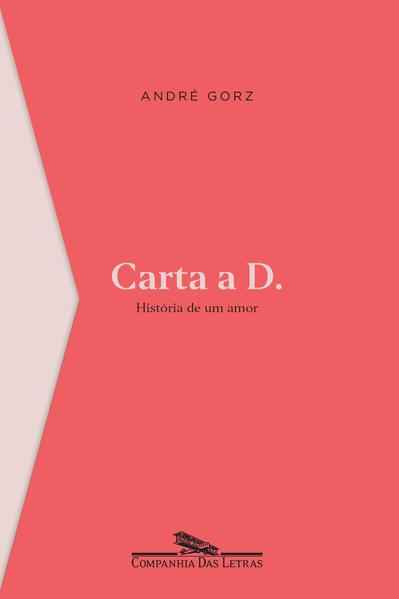 Carta a D.. História de um amor, livro de André Gorz