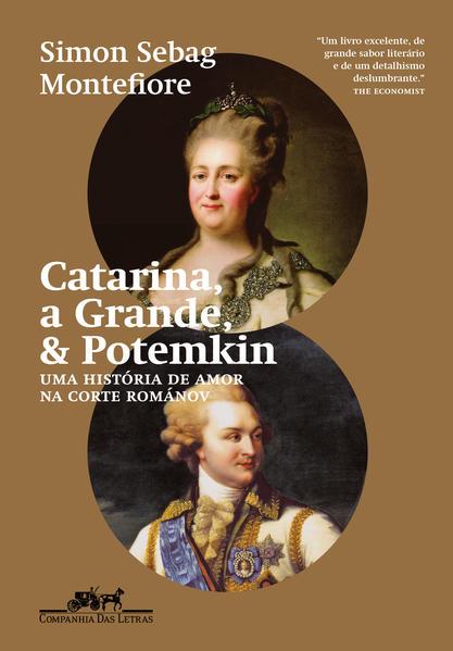 Catarina, a Grande, & Potemkin. Uma história de amor na corte Románov, livro de Simon Sebag Montefiore