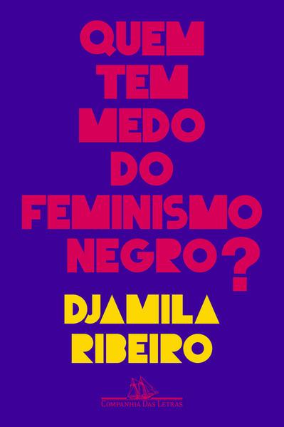 Quem tem medo do feminismo negro?, livro de Djamila Ribeiro