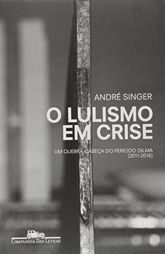O Lulismo em crise, livro de André Singer