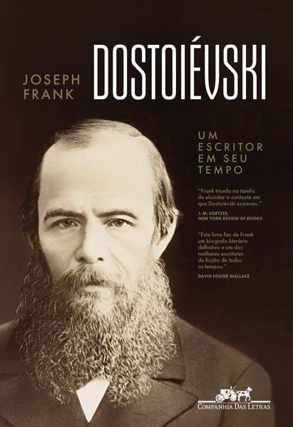 Dostoiévski. Um escritor em seu tempo, livro de Joseph Frank
