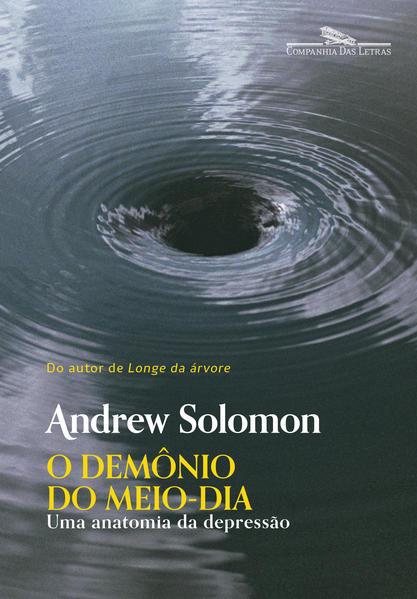 O demônio do meio-dia (Nova edição), livro de Andrew Solomon