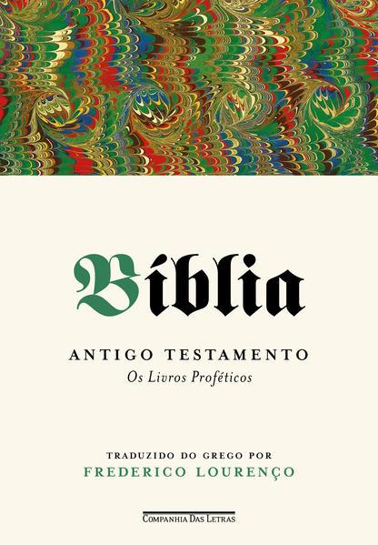Bíblia – Volume III. Antigo Testamento - Os livros proféticos, livro de Vários autores