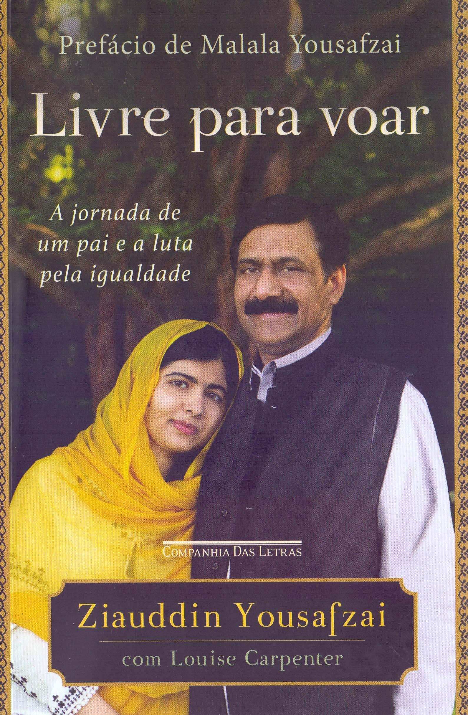 Livre para voar: A jornada de um pai e a luta pela igualdade, livro de Ziauddin Yousafzai, Louise Carpenter