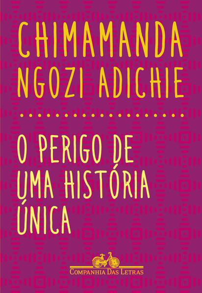O perigo de uma história única, livro de Chimamanda Ngozi Adichie
