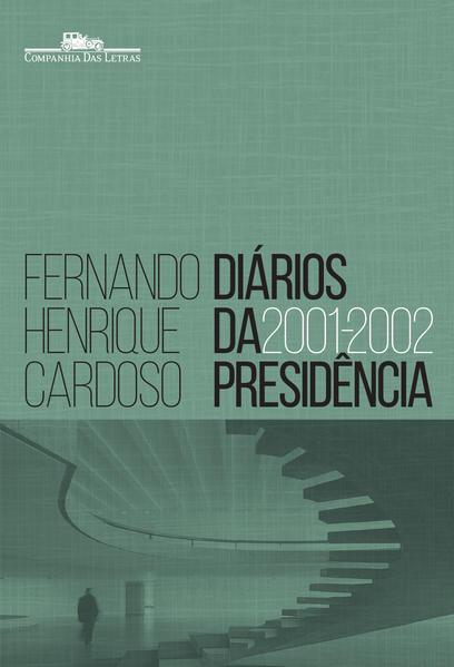 Diários da presidência 2001-2002 (volume 4), livro de Fernando Henrique Cardoso
