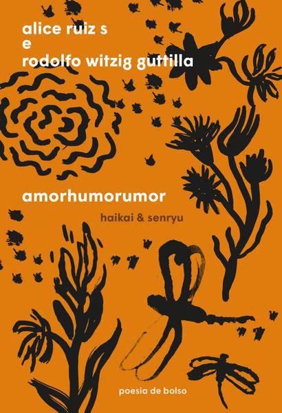 Amorhumorumor. Haikai & senryu, livro de Alice Ruiz S, Rodolfo Witzig Guttilla