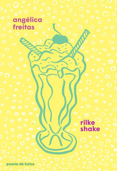 Rilke Shake, livro de Angélica Freitas