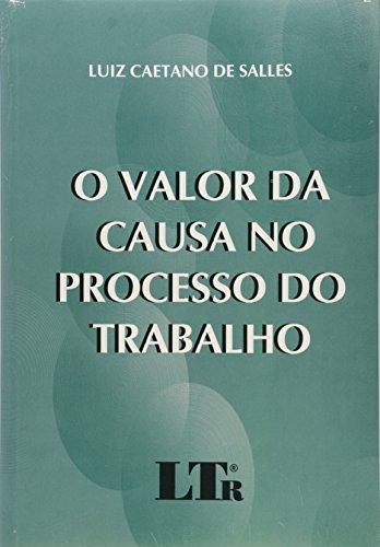 VALOR DA CAUSA NO PROCESSO DO TRABALHO, livro de Ricardo Henrique Salles