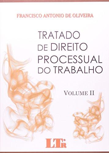 TRATADO DE DIREITO PROCESSUAL DO TRABALHO - VOLS. I E II, livro de Nelson de Oliveira
