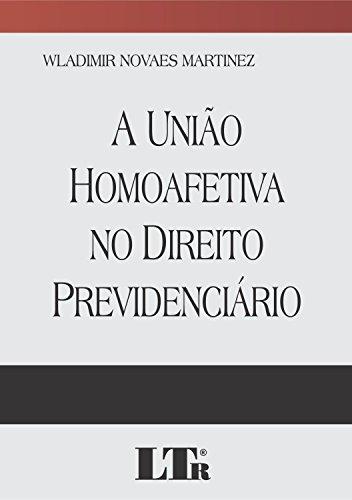 União Homoafetiva no Direito Previdenciário, A, livro de Wladimir Novaes Martinez
