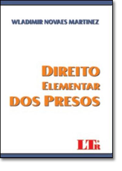 Direito Elementar dos Presos, livro de Wladimir Novaes Martinez