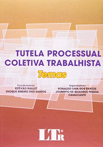 Tutela Processual Coletiva Trabalhista: Temas, livro de Ronaldo Lima | Jouberto de Quadros (Org.s)