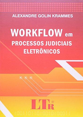 Workflow em Processos Judiciais Eletrônicos, livro de Alexandre Golin Krammes