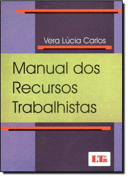 Manual dos Recursos Trabalhistas, livro de Vera Lúcia Carlos