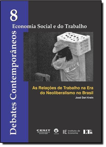 Debates Comteporâneos: Economia Social e do Trabalho Vol.8, livro de José Dari Krein