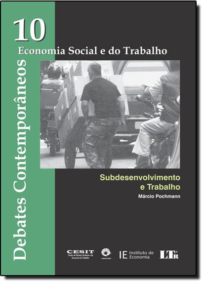 Debates Comteporâneos: Economia Social e do Trabalho - Vol., livro de Marcio Pochmann