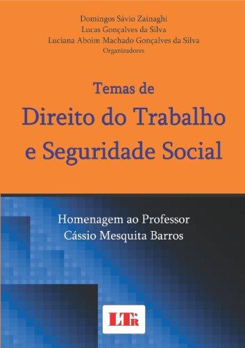 Temas de Direito do Trabalho e Seguridade Social: Homenagem ao Professor Cássio Mesquita Barros, livro de Domingos Sávio Zainaghi
