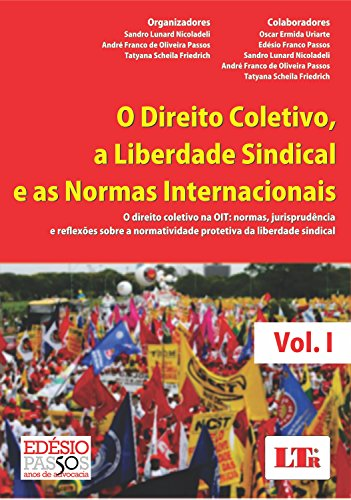 Direito Coletivo a Liberdade Sindical e as Normas Internacionais - 2 Volumes, livro de Alexandre Costa Quintana