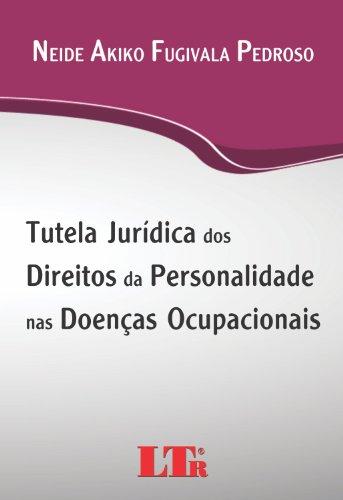 Tutela Jurídica dos Direitos da Personalidade nas Doenças Ocupacionais, livro de Neide Akiko Fugivala Pedroso