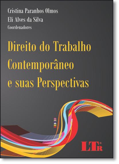 Direito do Trabalho Contemporâneo e Suas Perspectivas:, livro de Cristina Paranhos Olmos