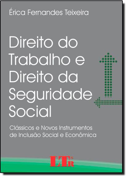 Direito do Trabalho e Direito da Seguridade Social, livro de Érica Fernandes Teixeira