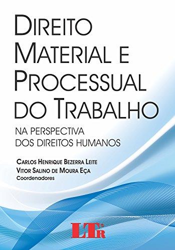 Direito Material e Processual do Trabalho: Na Perspectiva dos Direitos Humanos, livro de Carlos Henrique Bezerra Leite
