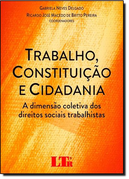 Trabalho, Constituição e Cidadania, livro de Gabriela Neves Delgado