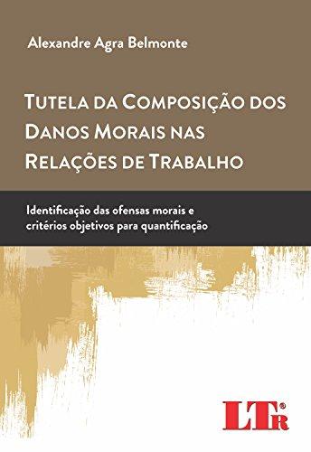 Tutela da Composição dos Danos Morais nas Relações de Trabalho, livro de Alexandre Agra Belmonte