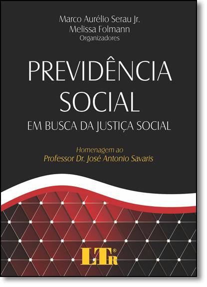 Previdência Social: Em Busca da Justiça Social, livro de Marco Aurélio Serau Junior