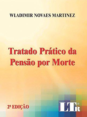 Tratado Prático da Pensão Por Morte, livro de Wladimir Novaes Martinez