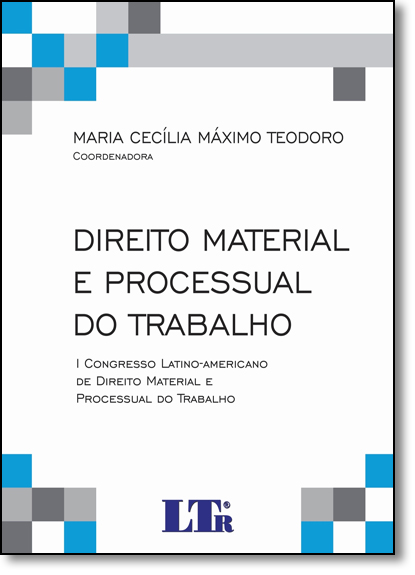 Direito Material e Processual do Trabalho, livro de Maria Cecília Máximo Teodoro