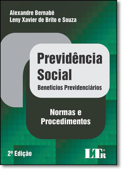 Previdência Social: Benefícios Previdenciários - Normas e Procedimentos, livro de Alexandre Bernabé