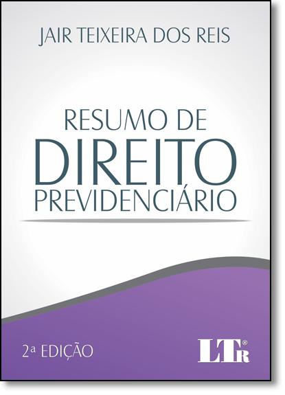 Resumo de Direito Previdenciário, livro de Jair Teixeira dos Reis