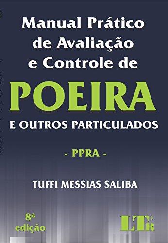 Manual Prático de Avaliação e Controle de Poeira: E Outros Particulados, livro de Tuffi Messias Saliba