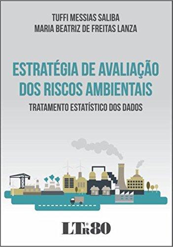 Estratégia de Avaliação dos Riscos Ambientais: Tratamento Estatístico dos Dados, livro de Tuffi Messias Saliba