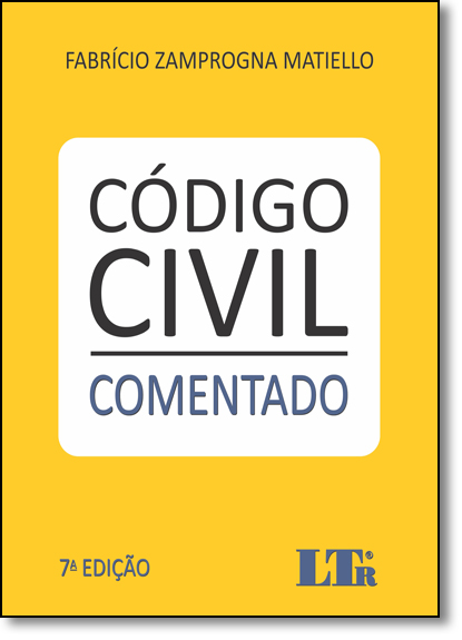 Código Civil Comentado, livro de Fabrício Zamprogna Matiello