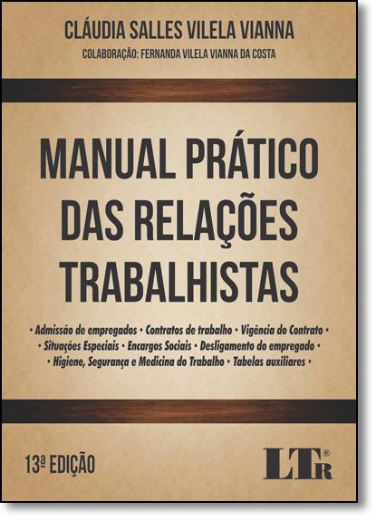 Manual Prático das Relações Trabalhistas, livro de Cláudia Salles Vilela Vianna