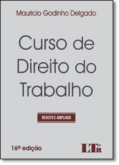 Curso de Direito do Trabalho, livro de Mauricio Godinho Delgado